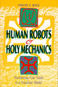 Human Robots & Holy Mechanics